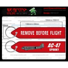 Custom AC-47 Remove Before Flight ®