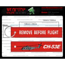 Custom CH-53E Remove Before Flight ®