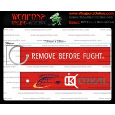 Custom Future Metals & Orkal Remove Before Flight ®