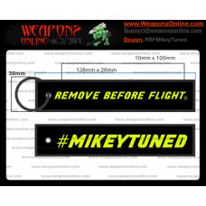 Custom #MIKEYTUNED Remove Before Flight ®