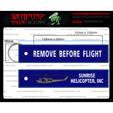Custom Sunrise Helicopter INC Remove Before Flight ®