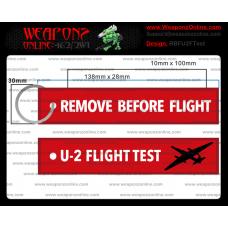 Custom U-2 Flight Test Remove Before Flight ®