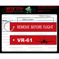 Custom VR-61 Remove Before Flight ®