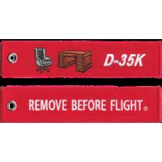 D-35K Remove Before Flight ®
